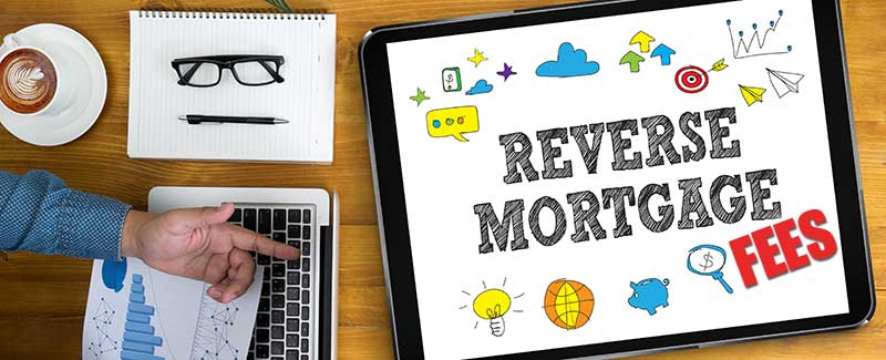 Reverse Mortgage Fees